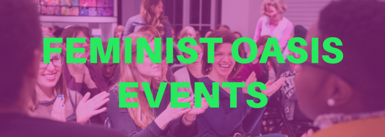 Feminist Oasis Events