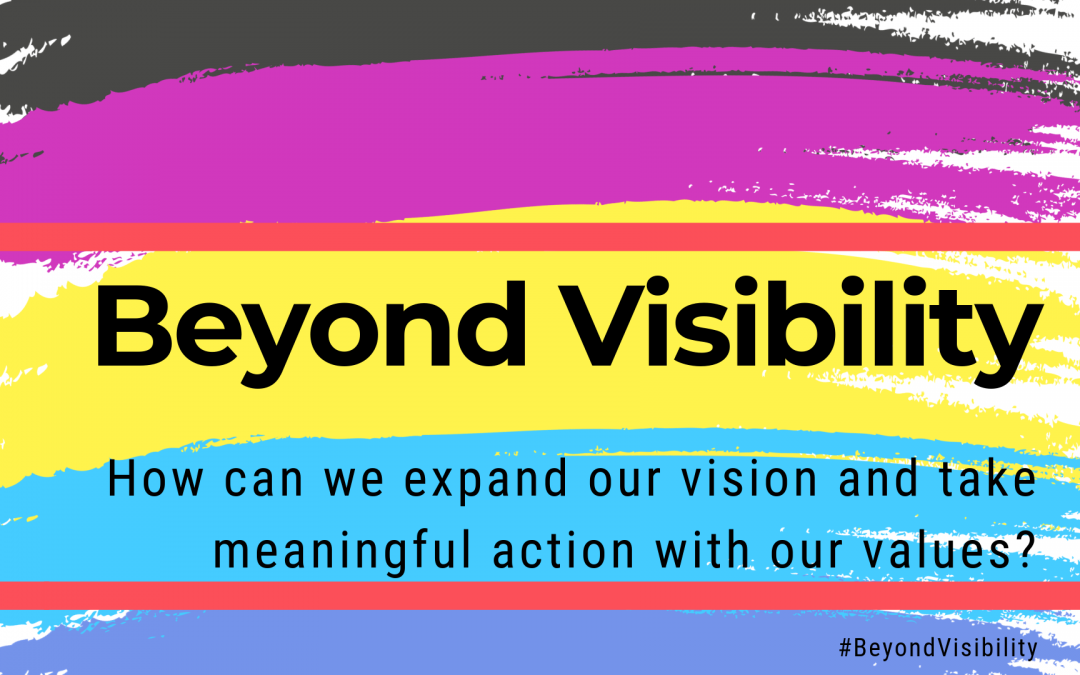 #BeyondVisibility — in Pride & Beyond, a challenge to expand vision & action